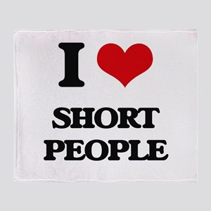 I Love Short People Throw Blanket