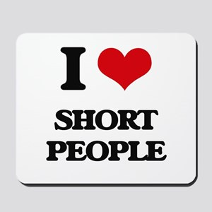 I Love Short People Mousepad