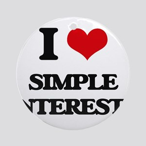 I Love Simple Interests Ornament (Round)