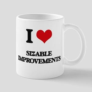I Love Sizable Improvements Mugs