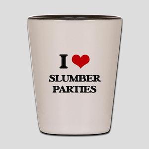 I love Slumber Parties Shot Glass