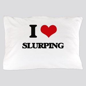 I love Slurping Pillow Case