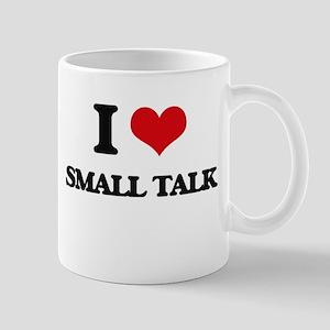 I love Small Talk Mugs