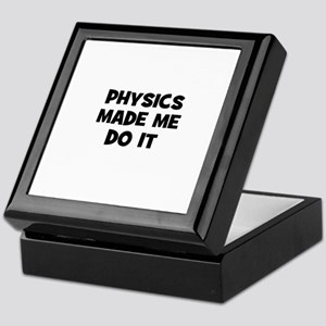Physics Made Me Do It Keepsake Box