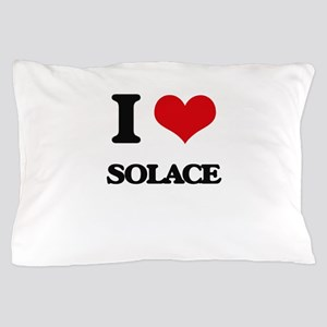 I love Solace Pillow Case