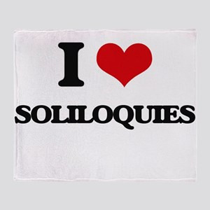 I love Soliloquies Throw Blanket