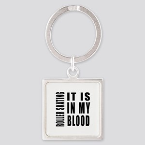 Roller Skating it is in my blood Square Keychain
