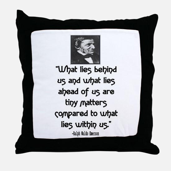 EMERSON - WHAT LIES WITHIN US. Throw Pillow