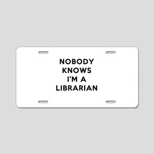 Nobody Knows I'm A Libraria Aluminum License Plate