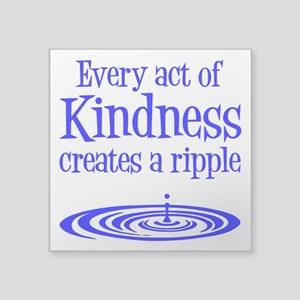 "KINDNESS RIPPLE Square Sticker 3"" x 3"""