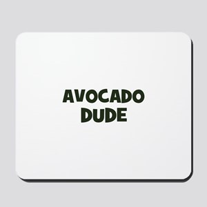 avocado dude Mousepad