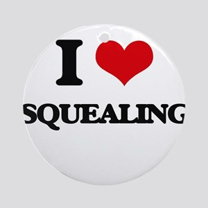 I love Squealing Ornament (Round)