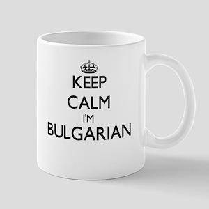 Keep Calm I'm Bulgarian Mugs
