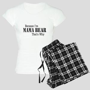 Because I'm Mama Bear Pajamas