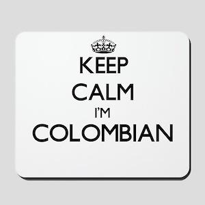 Keep Calm I'm Colombian Mousepad