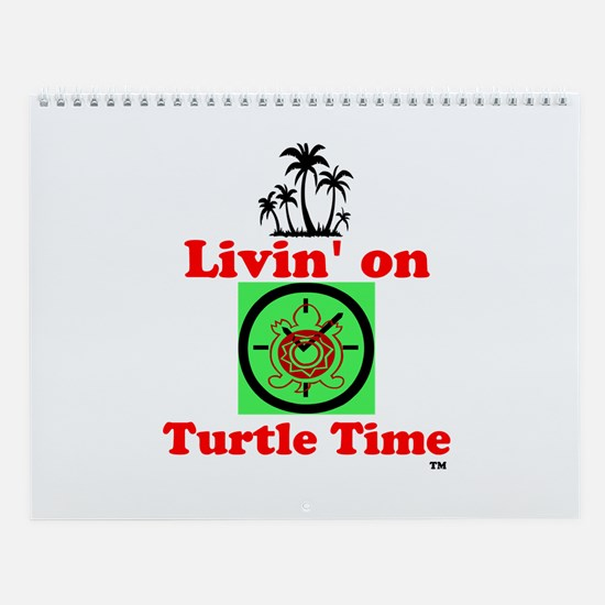Livin On Turtle Time Wall Calendar