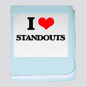 I love Standouts baby blanket