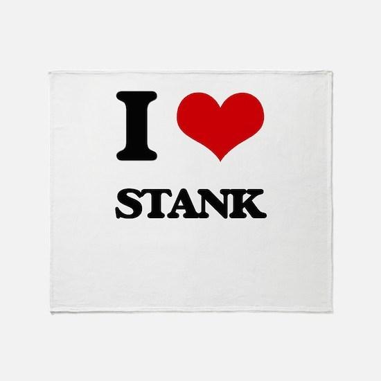 I love Stank Throw Blanket