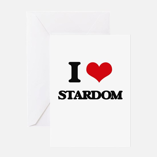 I love Stardom Greeting Cards