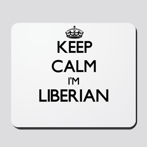 Keep Calm I'm Liberian Mousepad