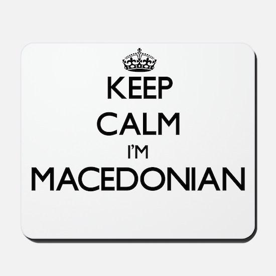 Keep Calm I'm Macedonian Mousepad