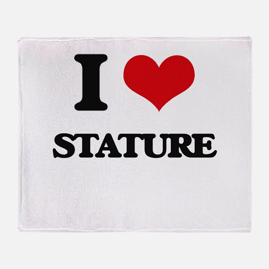 I love Stature Throw Blanket