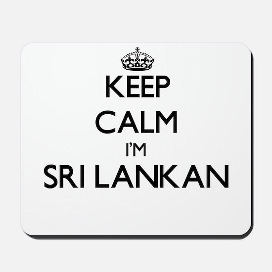 Keep Calm I'm Sri Lankan Mousepad