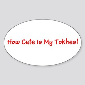 How Cute is My Tokhes! (Butt) Sticker