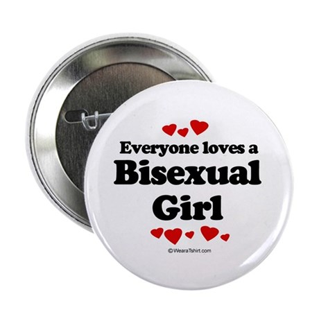 """Everyone loves a Bisexual Girl 2.25"""" Button (10 pa"""