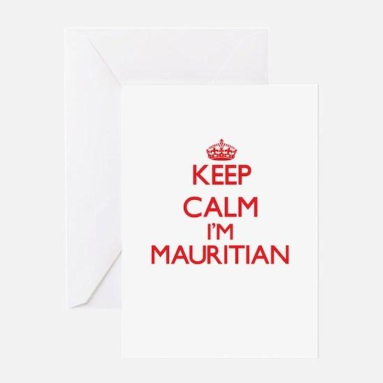 Keep Calm I'm Mauritian Greeting Cards
