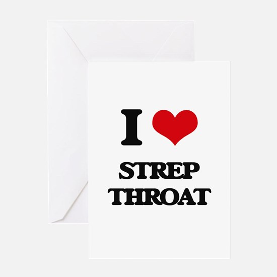 I love Strep Throat Greeting Cards