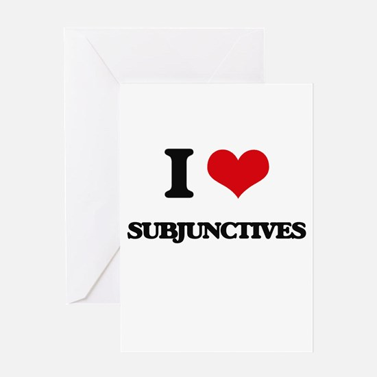 I love Subjunctives Greeting Cards