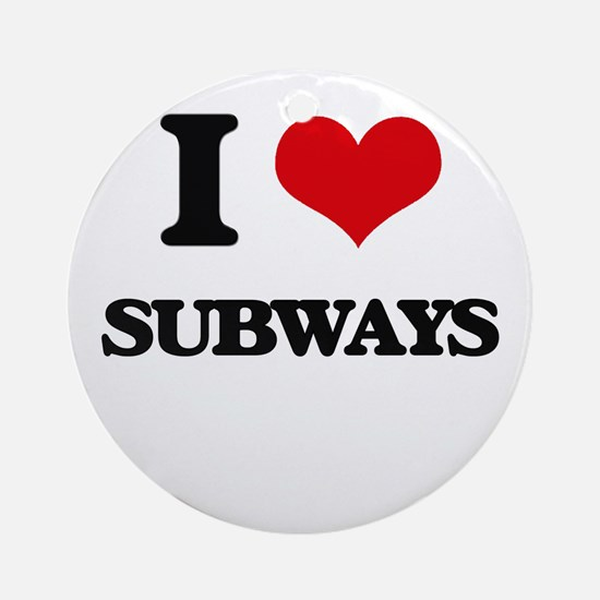I love Subways Ornament (Round)
