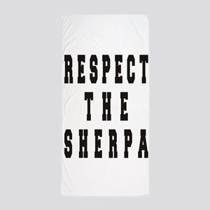 Respect the Sherpa Beach Towel