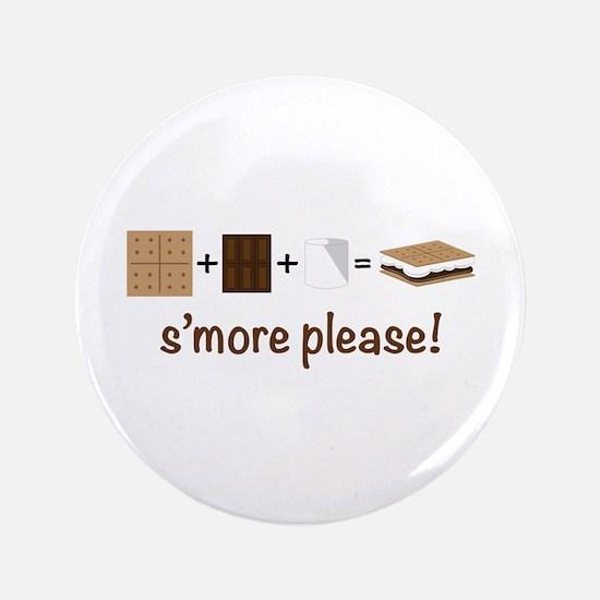 "SMore Please 3.5"" Button"