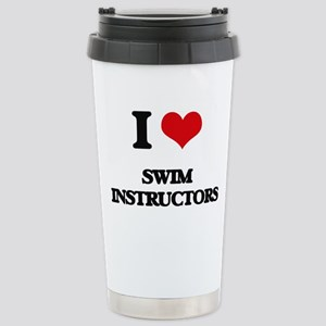 I love Swim Instructors Stainless Steel Travel Mug