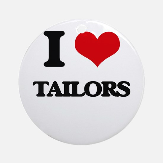 I love Tailors Ornament (Round)