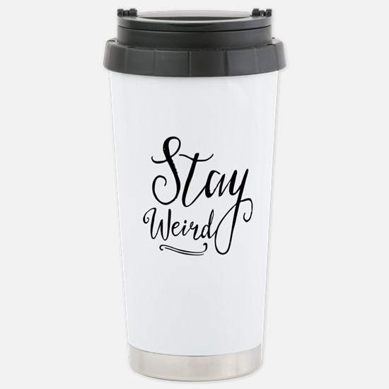 Stay Weird Stainless Steel Travel Mug