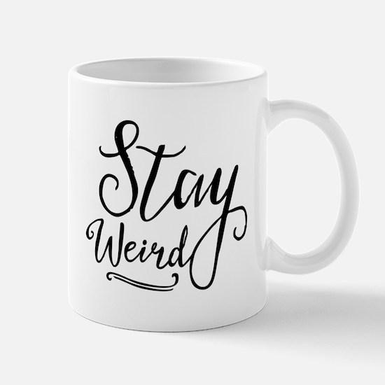 Stay Weird Mug Mugs
