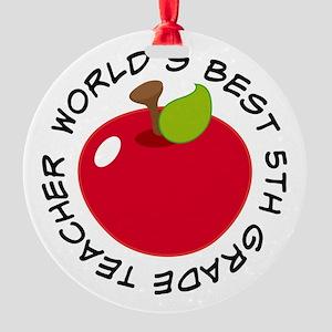 Worlds Best 5th Grade Teacher Round Ornament