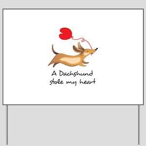 DACHSHUND STOLE MY HEART Yard Sign
