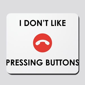 I don't like pressing buttons Mousepad