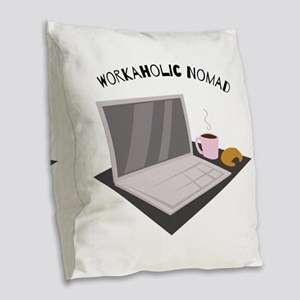 Workaholic Nomad Burlap Throw Pillow