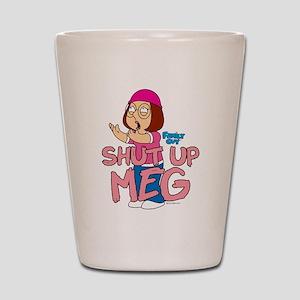Family Guy Shut Up Meg Shot Glass