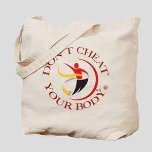 Don't Cheat Your Body Tote Bag