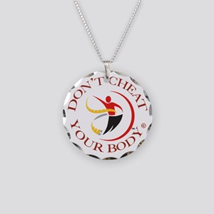 Don't Cheat Your Body Necklace Circle Charm