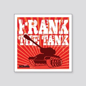 Frank The Tank Sticker