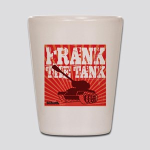 Frank The Tank Shot Glass