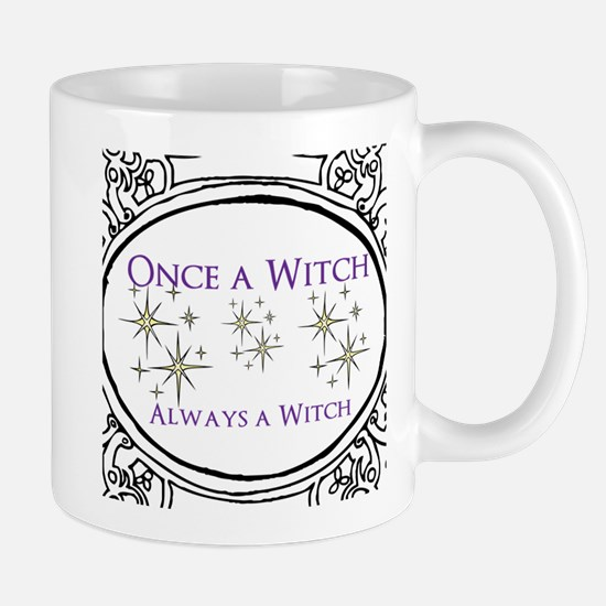 Once A Witch, Always A Witch Mugs