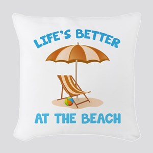 Life's Better At The Beach Woven Throw Pillow